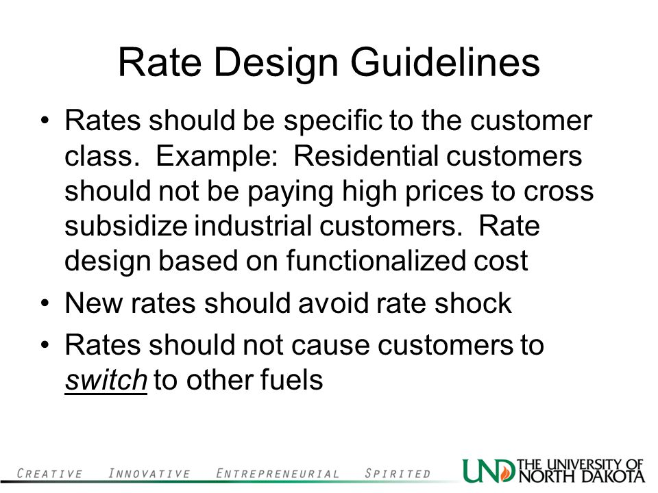 Rate Design Guidelines Rates should be specific to the customer class.