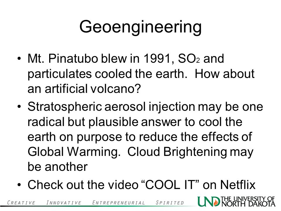 Geoengineering Mt. Pinatubo blew in 1991, SO 2 and particulates cooled the earth.