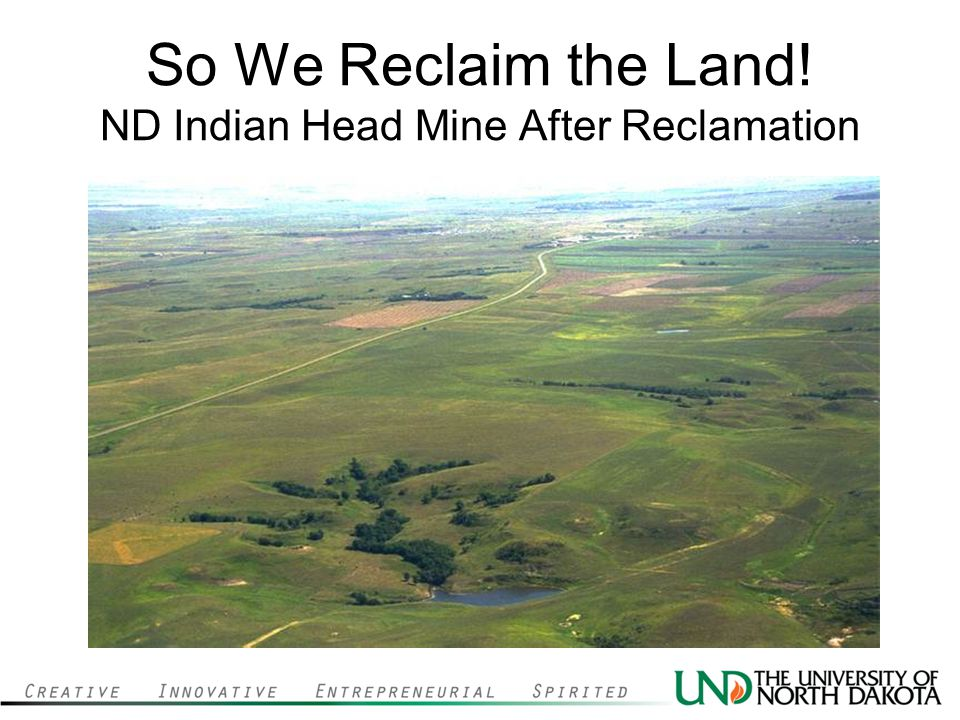 So We Reclaim the Land! ND Indian Head Mine After Reclamation