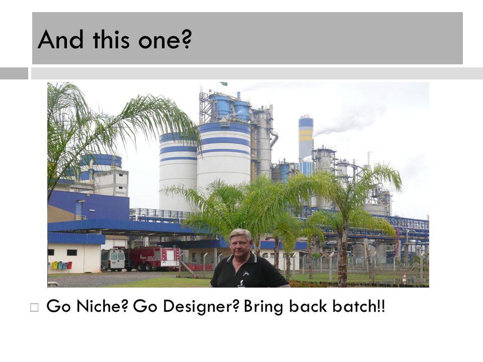 And this one? Go Niche? Go Designer? Bring back batch!!