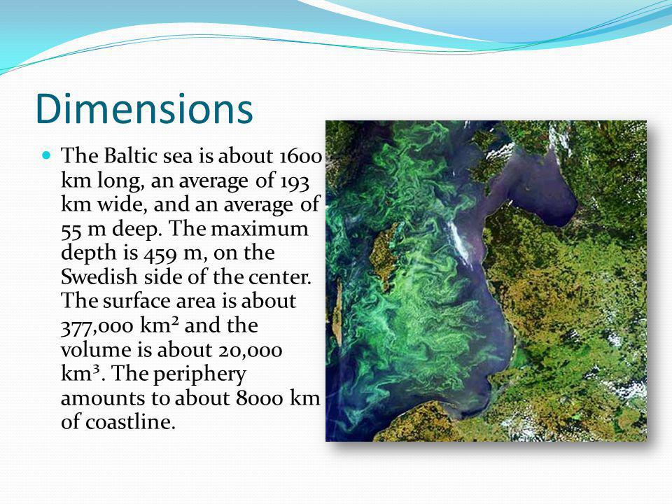 Pollutions The biggest problem with the protection of the Baltic Sea is eutrophication.