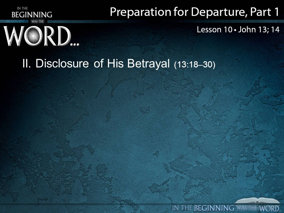 II. Disclosure of His Betrayal (13:18–30)