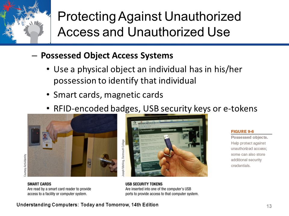 Protecting Against Unauthorized Access and Unauthorized Use – Possessed Object Access Systems Use a physical object an individual has in his/her posse