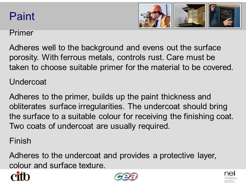 Paint Primer Adheres well to the background and evens out the surface porosity.