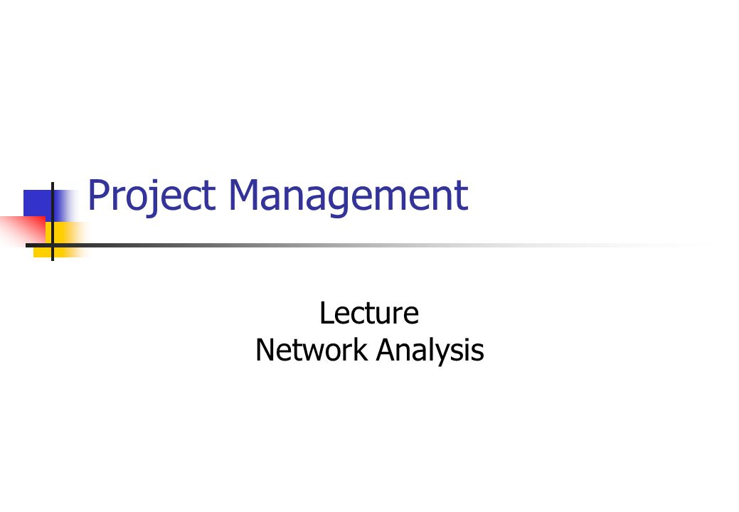 Project Management Lecture Network Analysis