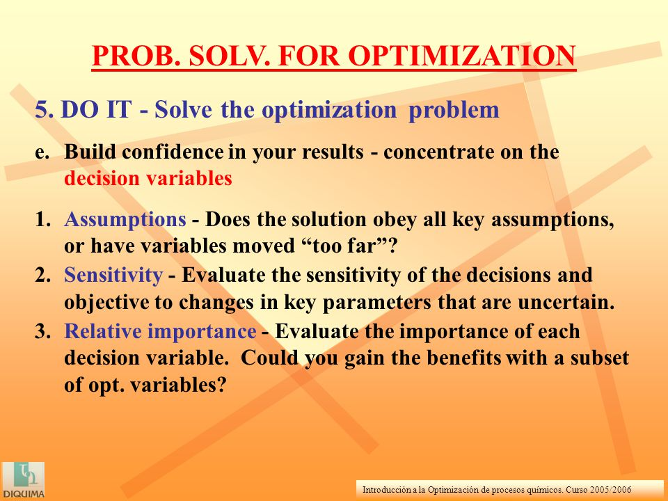 Introducción a la Optimización de procesos químicos. Curso 2005/2006 PROB. SOLV. FOR OPTIMIZATION 5. DO IT - Solve the optimization problem e.Build co