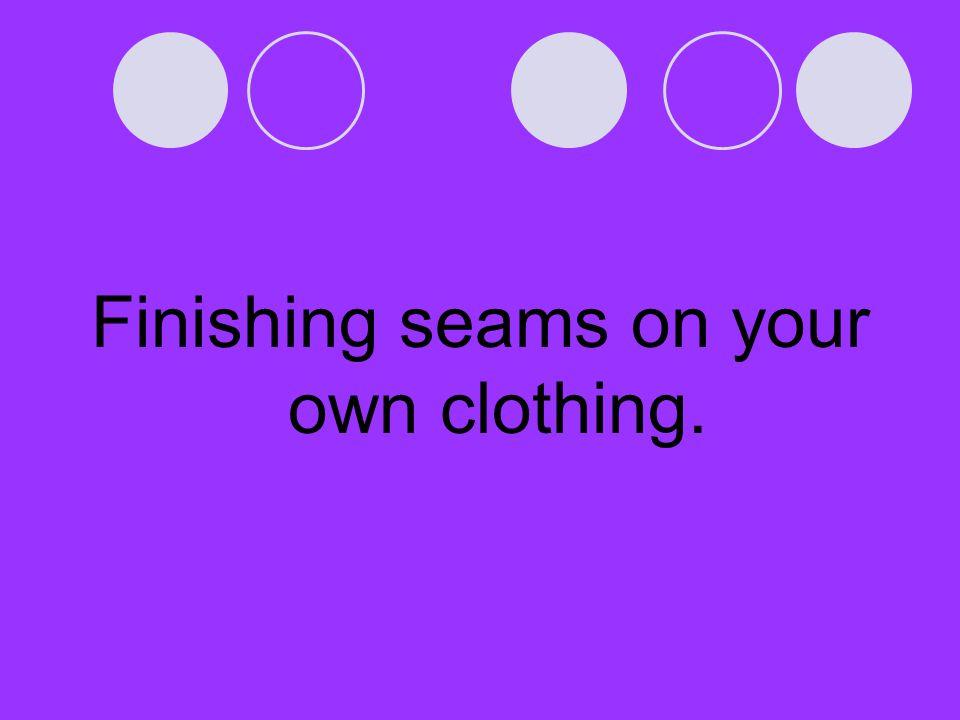 Narrow Seam Finish Description The narrow seam finish is often used to control the curling seam allowances of knit fabrics.