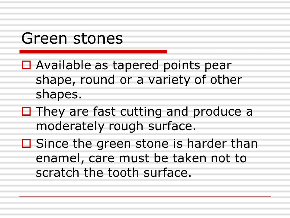 Green stones Available as tapered points pear shape, round or a variety of other shapes.