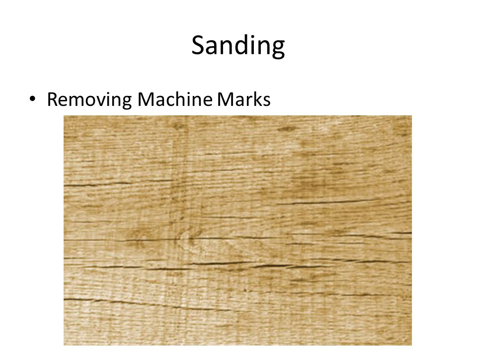Sanding Making the wood smooth 80 Grit120 Grit