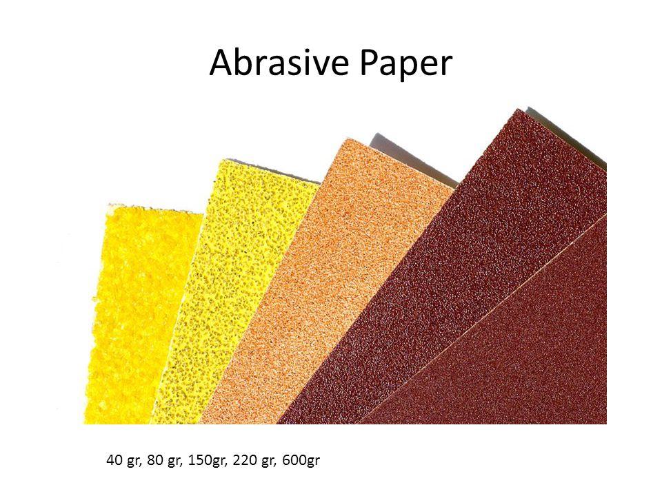 Abrasive Paper 40 gr, 80 gr, 150gr, 220 gr, 600gr