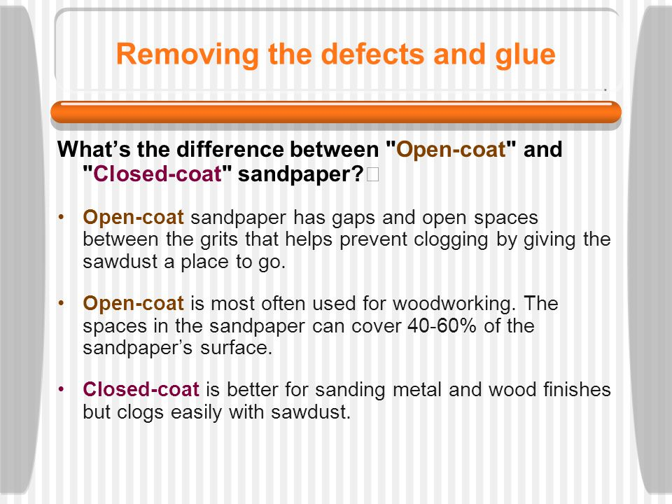 Removing the defects and glue What is grit.