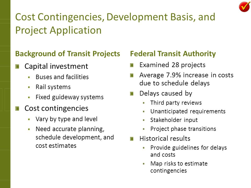 Cost Contingencies, Development Basis, and Project Application Background of Transit Projects Capital investment Buses and facilities Rail systems Fix