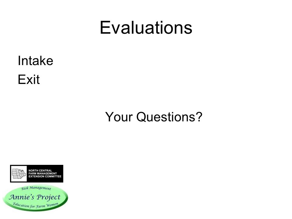Evaluations Intake Exit Your Questions