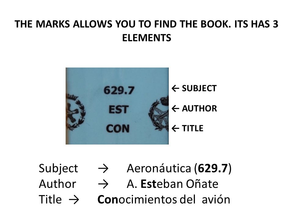 THE MARKS ALLOWS YOU TO FIND THE BOOK.