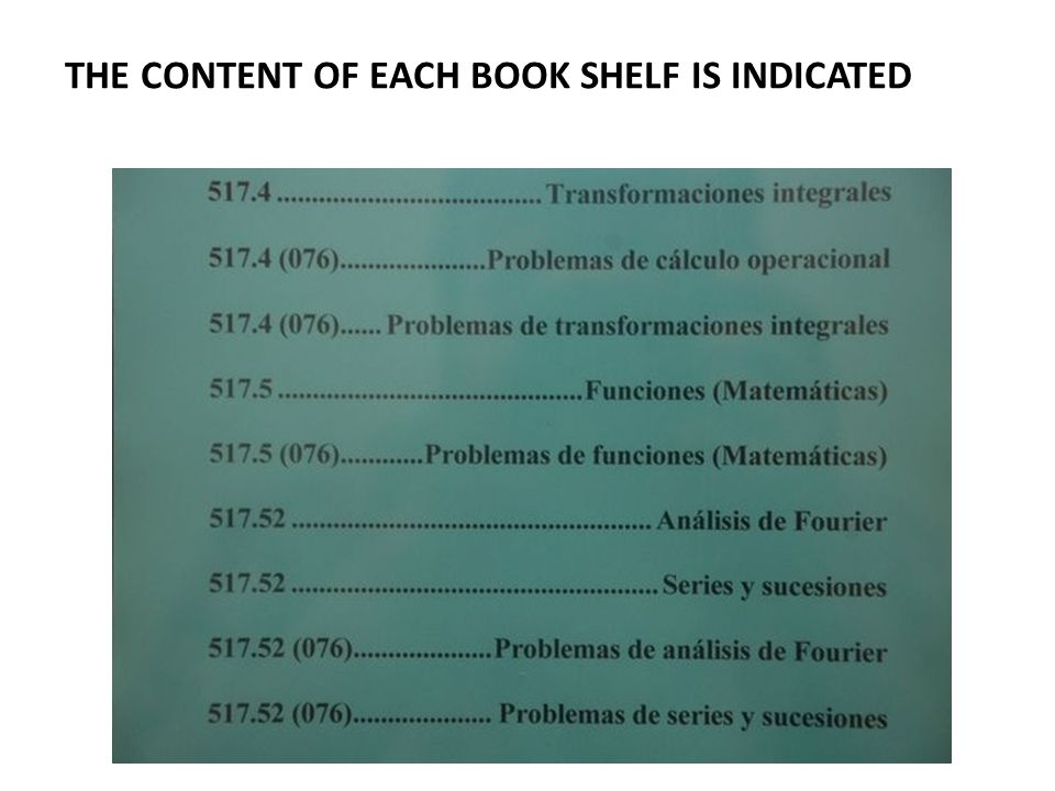 THE CONTENT OF EACH BOOK SHELF IS INDICATED