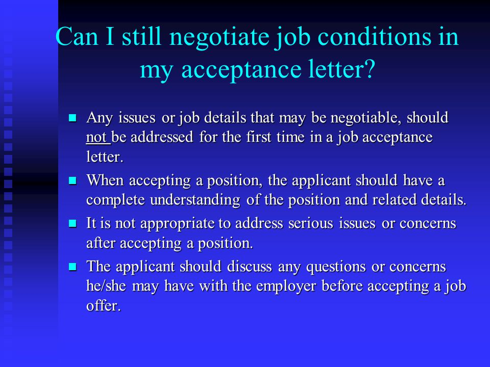 Can I still negotiate job conditions in my acceptance letter? Any issues or job details that may be negotiable, should not be addressed for the first