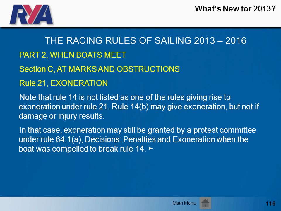 116 Whats New for 2013? THE RACING RULES OF SAILING 2013 – 2016 Main Menu PART 2, WHEN BOATS MEET Section C, AT MARKS AND OBSTRUCTIONS Rule 21, EXONER