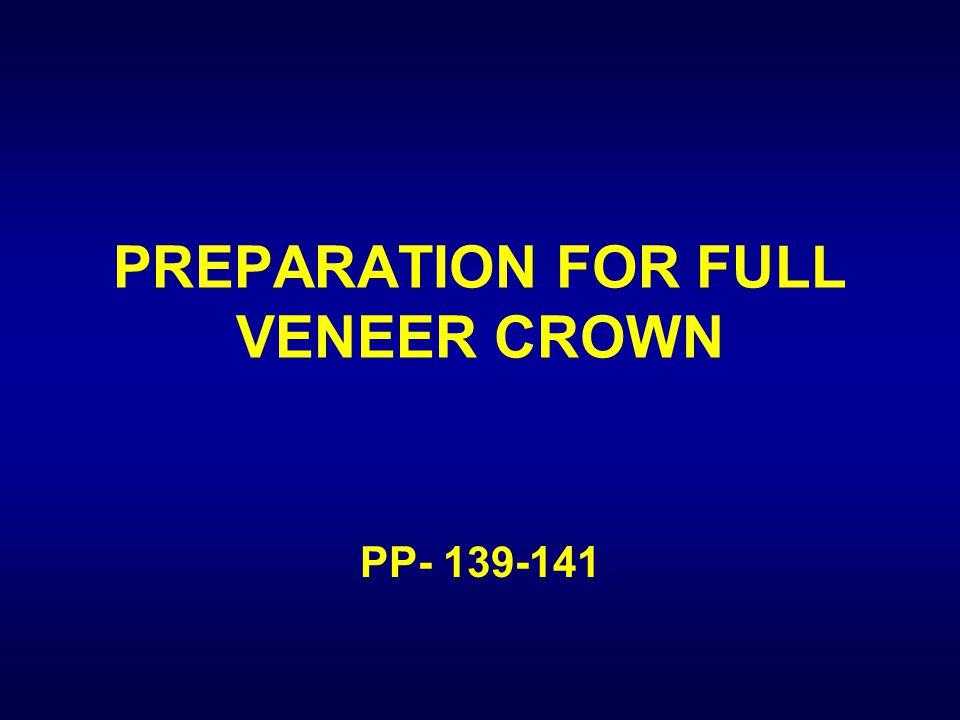 PREPARATION FOR FULL VENEER CROWN PP- 139-141
