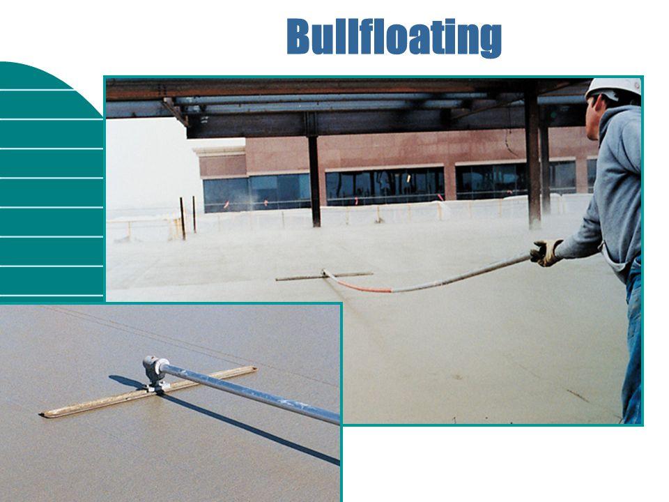 Placing and Finishing Concrete Bullfloating