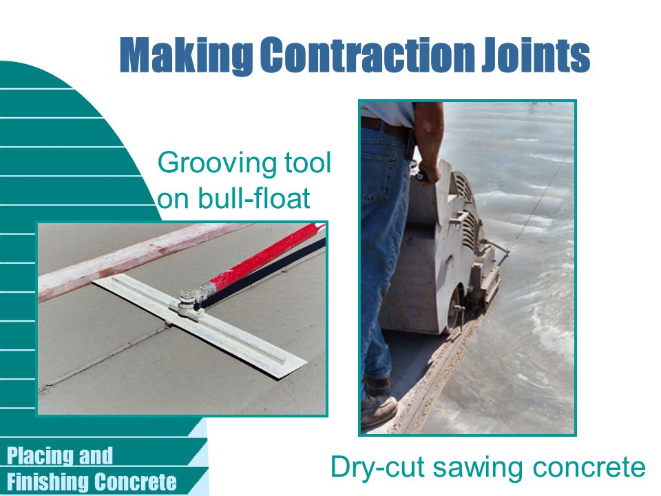 Placing and Finishing Concrete Making Contraction Joints Dry-cut sawing concrete Grooving tool on bull-float