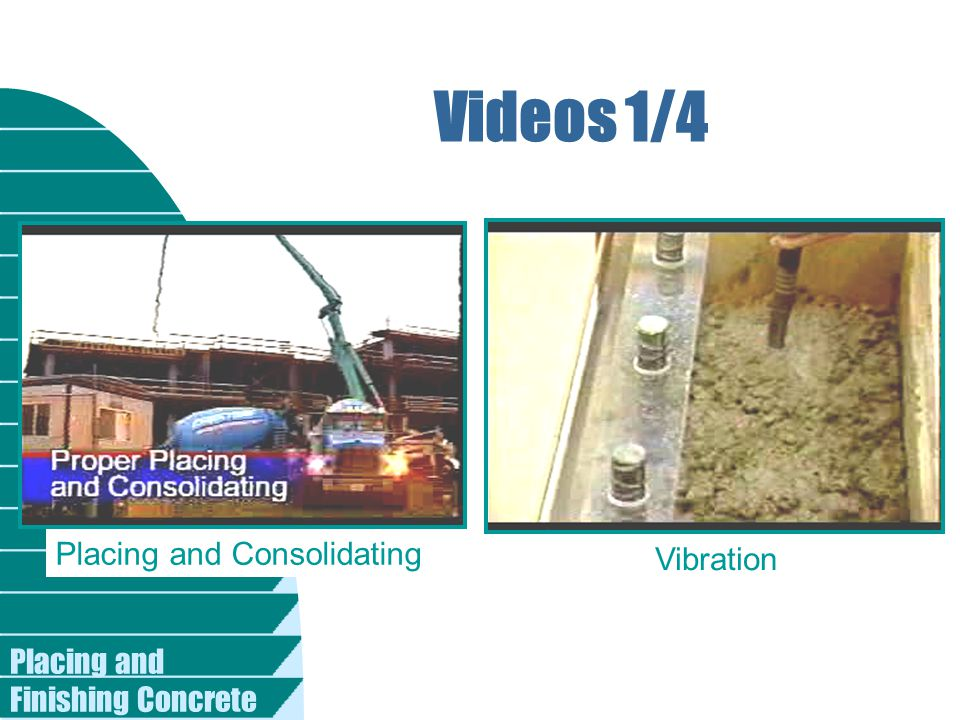 Placing and Finishing Concrete Videos 1/4 Placing and Consolidating Vibration