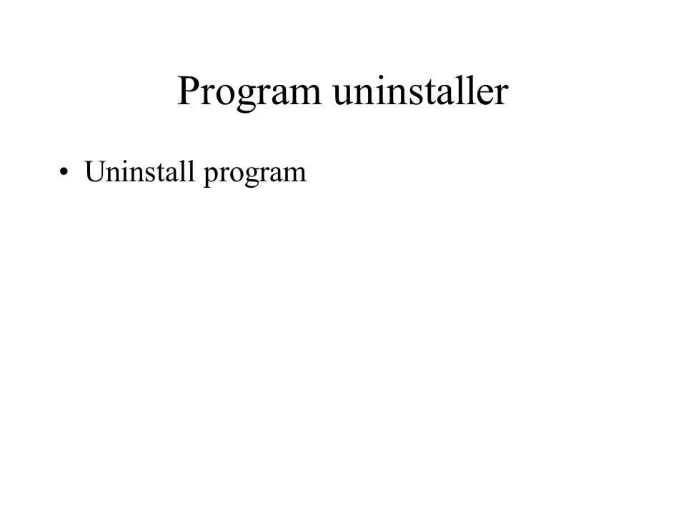 Program uninstaller Uninstall program