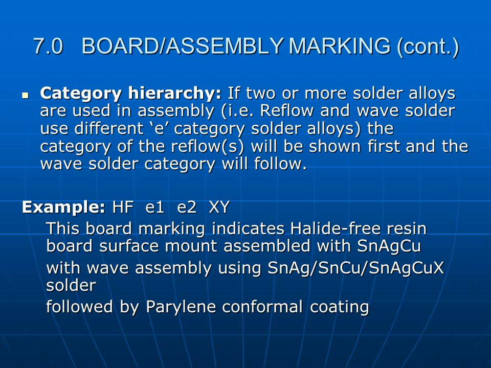 7.0 BOARD/ASSEMBLY MARKING (cont.) Category hierarchy: If two or more solder alloys are used in assembly (i.e.
