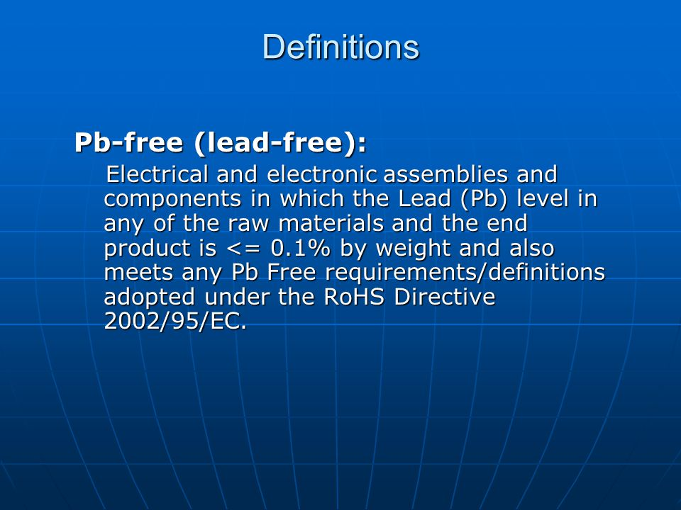 Definitions Pb-free category: A category assigned to Pb-Free components and assemblies indicating the general family of material used for the 2 nd level interconnect including solder paste, lead/terminal finish, terminal material/alloy if not plated or coated.