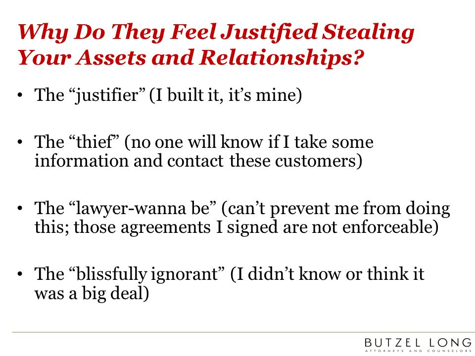 Why Do They Feel Justified Stealing Your Assets and Relationships? The justifier (I built it, its mine) The thief (no one will know if I take some inf