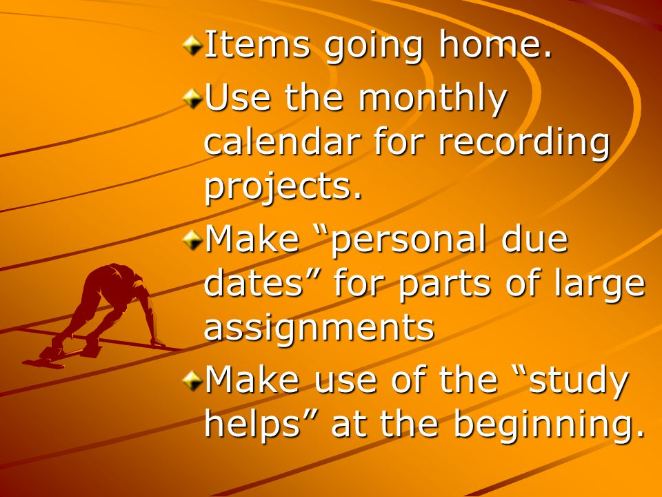 Items going home.Use the monthly calendar for recording projects.
