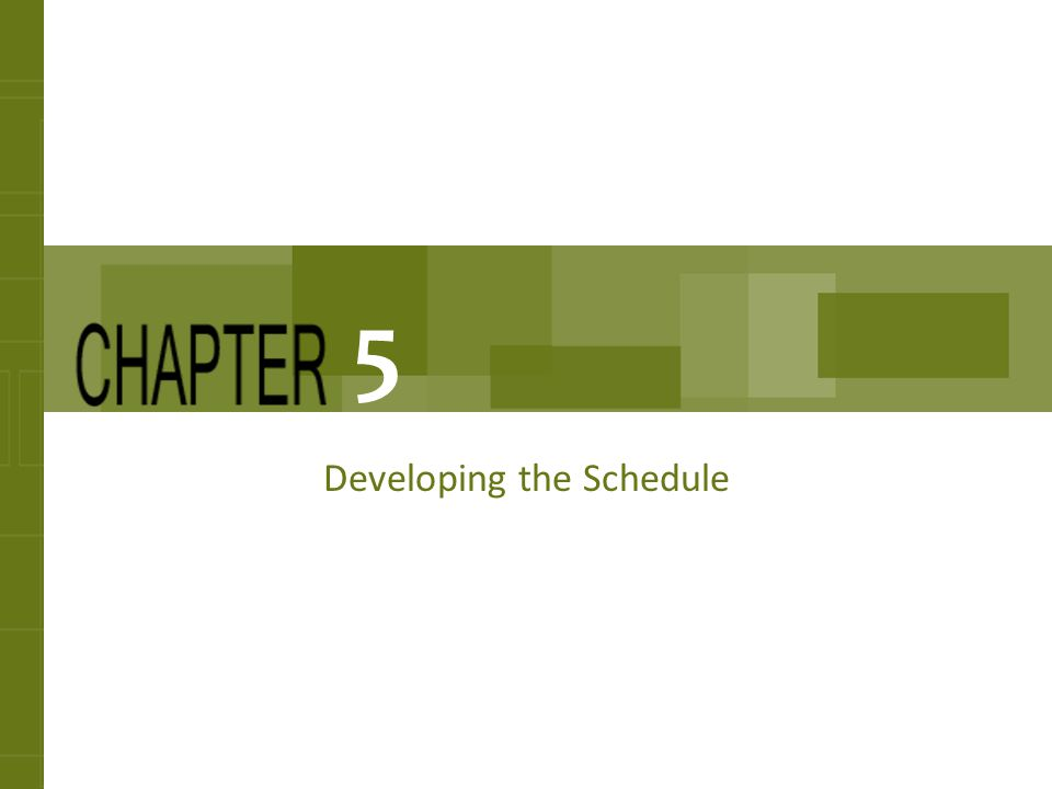 Chapter Concepts Estimating the resources required for each activity Estimating the duration for each activity Establishing the estimated start time and required completion time for the overall project Calculating the earliest times at which each activity can start and finish, based on the project estimated start time Calculating the latest times by which each activity must start and finish in order to complete the project by its required completion time Determining the amount of positive or negative slack between the time each activity can start or finish and the time it must start or finish Identifying the critical (longest) path of activities Performing the steps in the project control process Determining the effects of actual schedule performance on the project schedule Incorporating changes into the schedule Developing an updated project schedule Determining approaches to controlling the project schedule