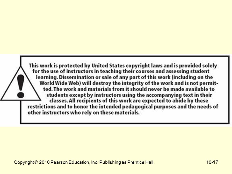 Copyright © 2010 Pearson Education, Inc. Publishing as Prentice Hall10-17