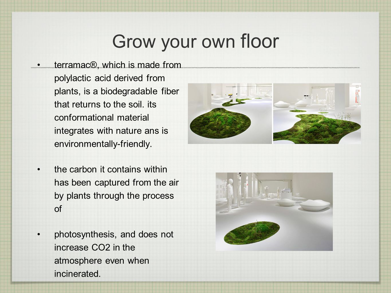 Grow your own floor terramac®, which is made from polylactic acid derived from plants, is a biodegradable fiber that returns to the soil.