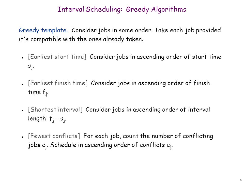 7 Interval Scheduling: Greedy Algorithms Greedy template.
