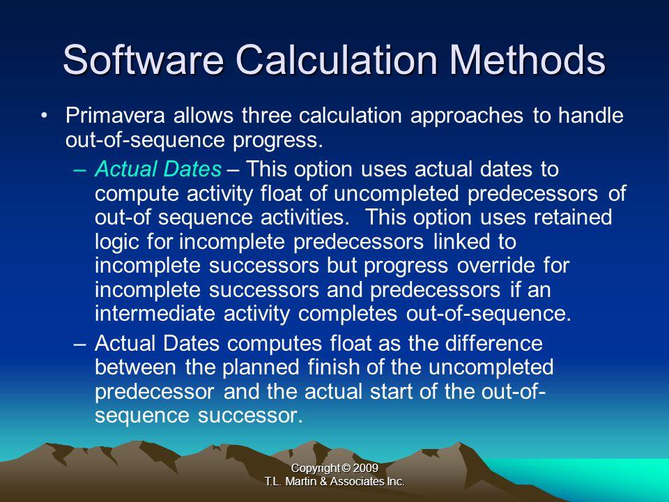 Copyright © 2009 T.L.Martin & Associates Inc. Software Calculation Methods T.L.