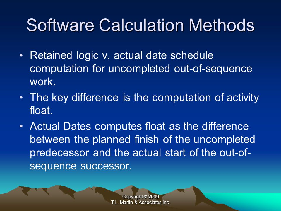 Copyright © 2009 T.L. Martin & Associates Inc. Software Calculation Methods Retained logic v.