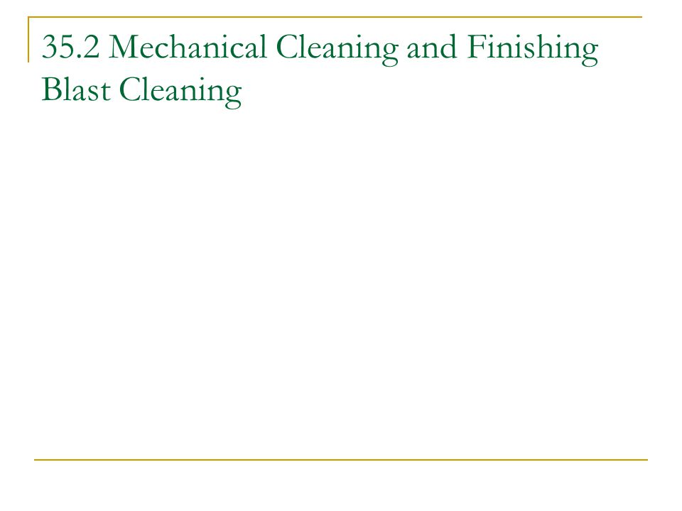 35.2 Mechanical Cleaning and Finishing Blast Cleaning