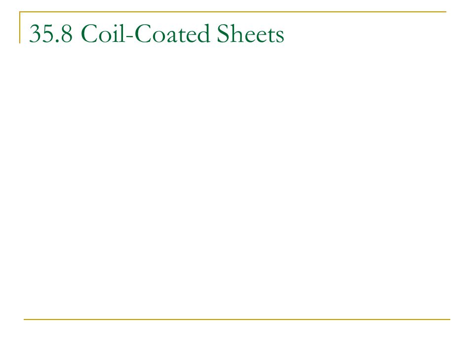 35.8 Coil-Coated Sheets