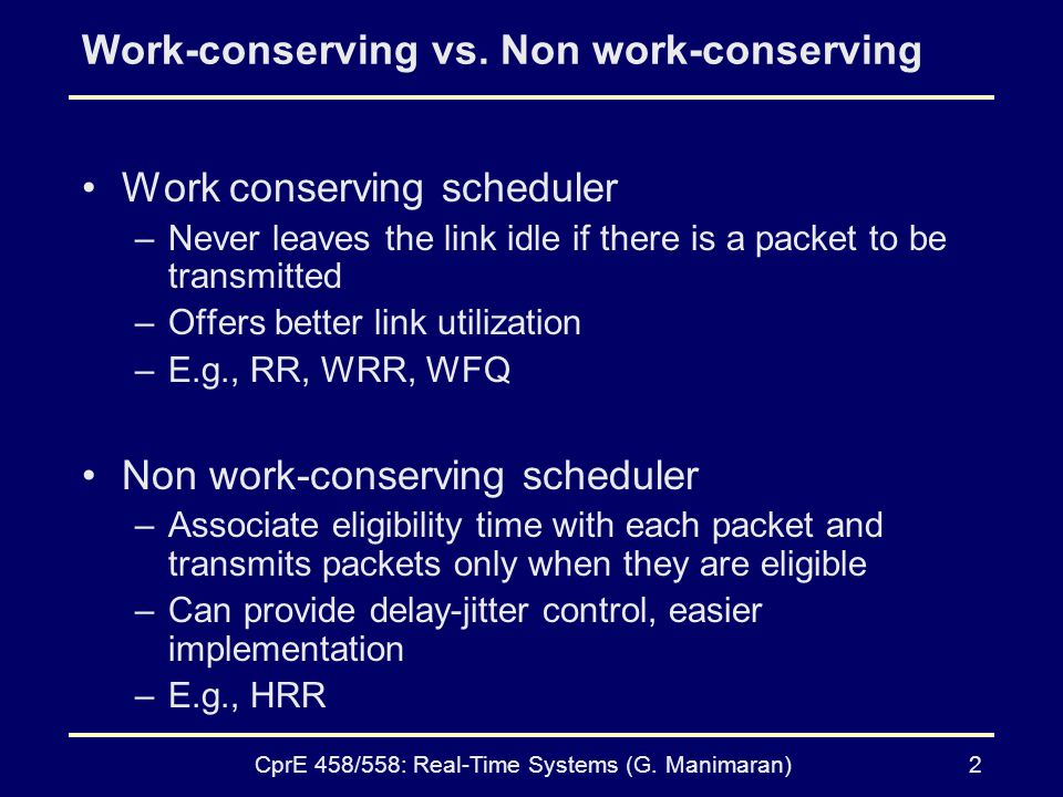 CprE 458/558: Real-Time Systems (G. Manimaran)2 Work-conserving vs.