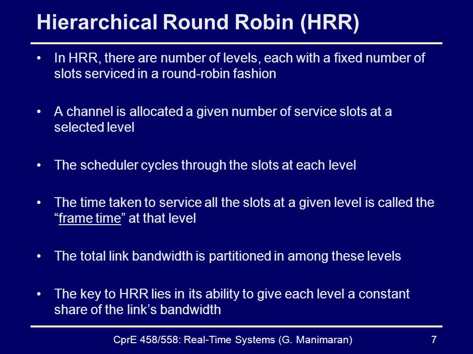 CprE 458/558: Real-Time Systems (G.Manimaran)8 Hierarchical Round Robin – contd.