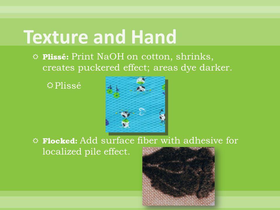 Plissé: Print NaOH on cotton, shrinks, creates puckered effect; areas dye darker.