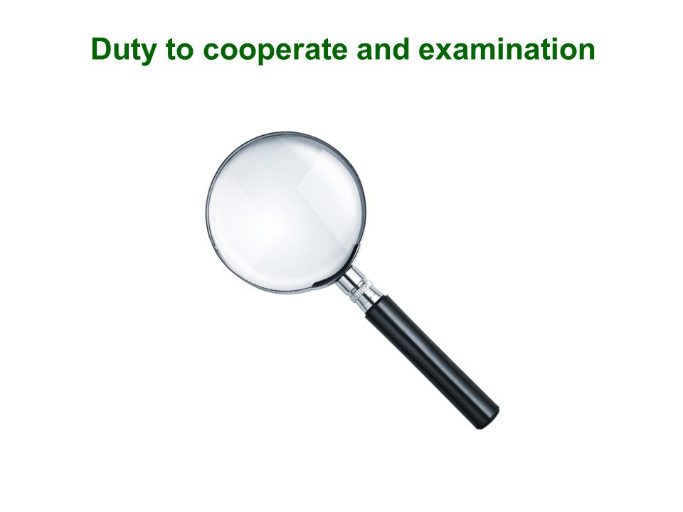 Duty to cooperate and examination