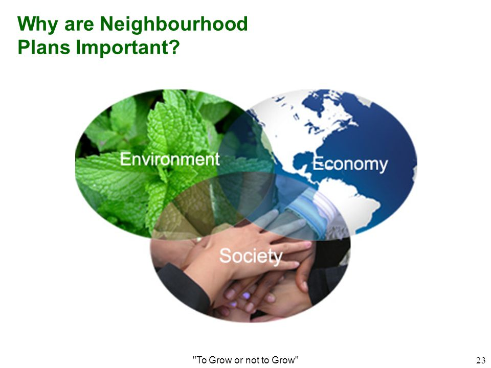 Why are Neighbourhood Plans Important To Grow or not to Grow 23