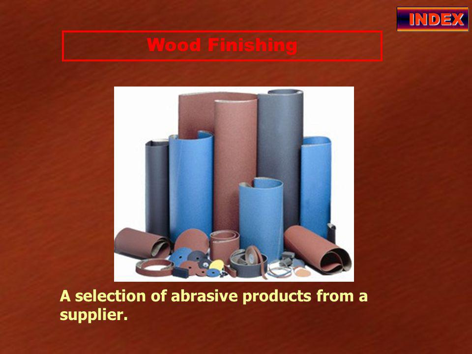 Wood Finishing INDEX A selection of abrasive products from a supplier.