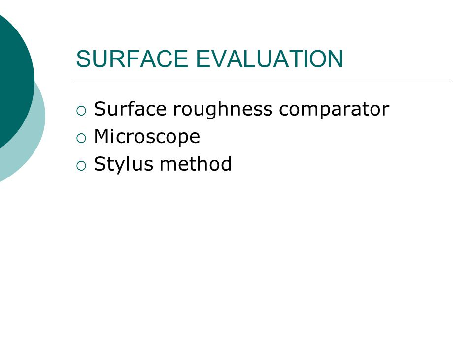 Surface roughness comparator Microscope Stylus method SURFACE EVALUATION