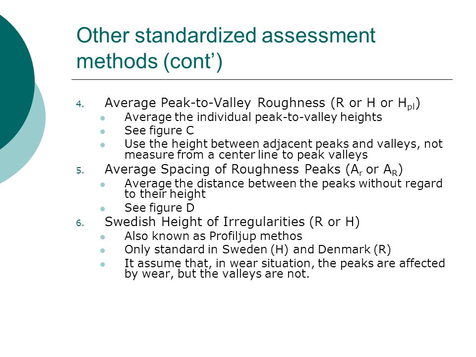 Other standardized assessment methods (cont) 4.
