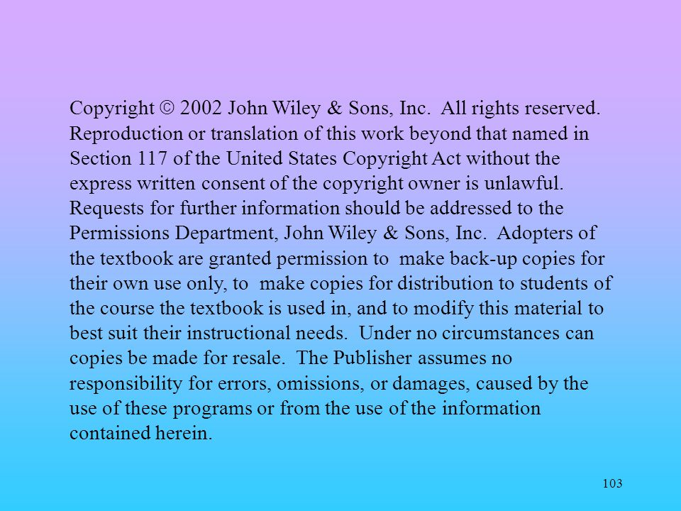 103 Copyright John Wiley & Sons, Inc.All rights reserved.