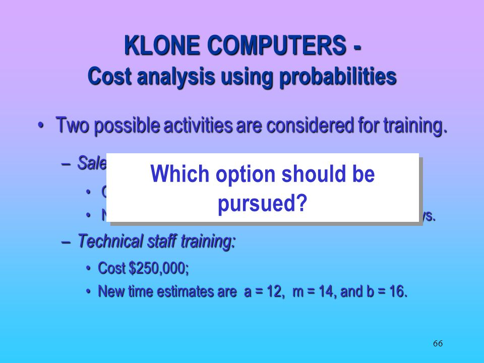 66 Two possible activities are considered for training.Two possible activities are considered for training.