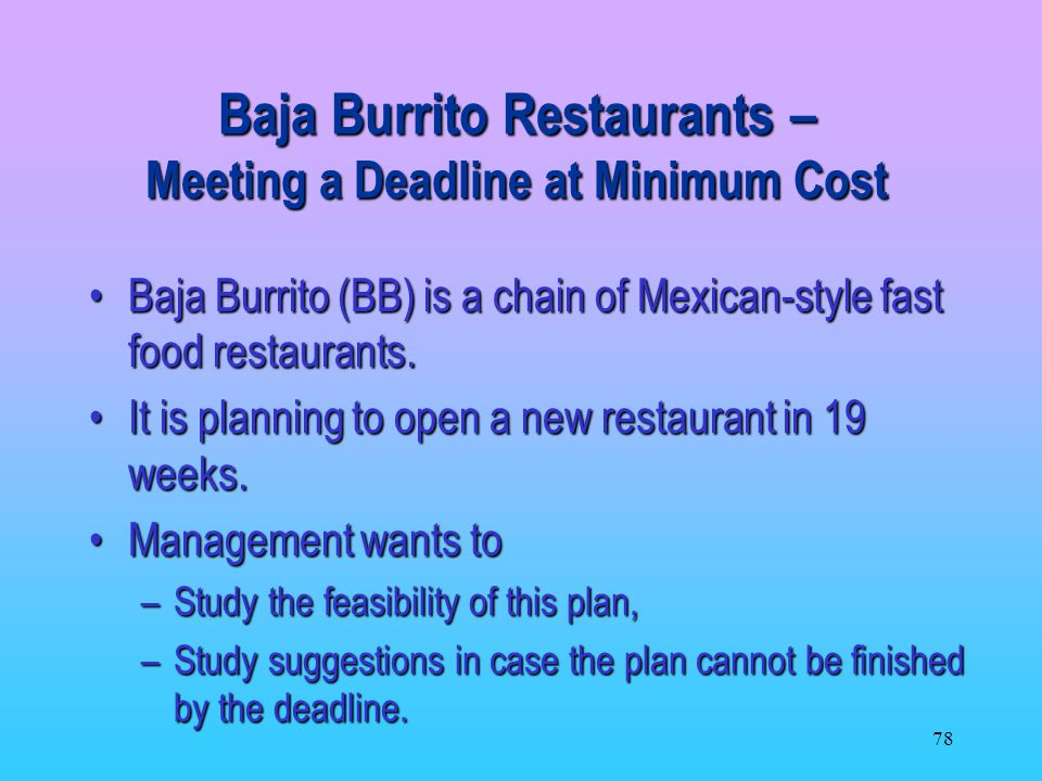 78 Baja Burrito (BB) is a chain of Mexican-style fast food restaurants.Baja Burrito (BB) is a chain of Mexican-style fast food restaurants.