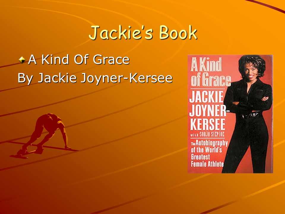 Jackies Book A Kind Of Grace By Jackie Joyner-Kersee
